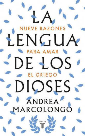 'La lengua de los dioses' de Andrea Marcolongo
