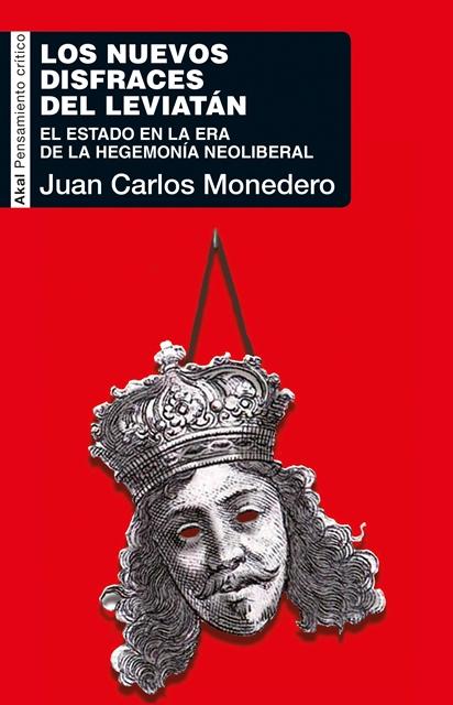 'Los nuevos disfraces del Leviatán. El Estado en la era de le hegemonía neoliberal' de Juan Carlos Monedero