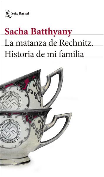 'La matanza de Rechnitz. Historia de mi familia' de Sacha Batthyany