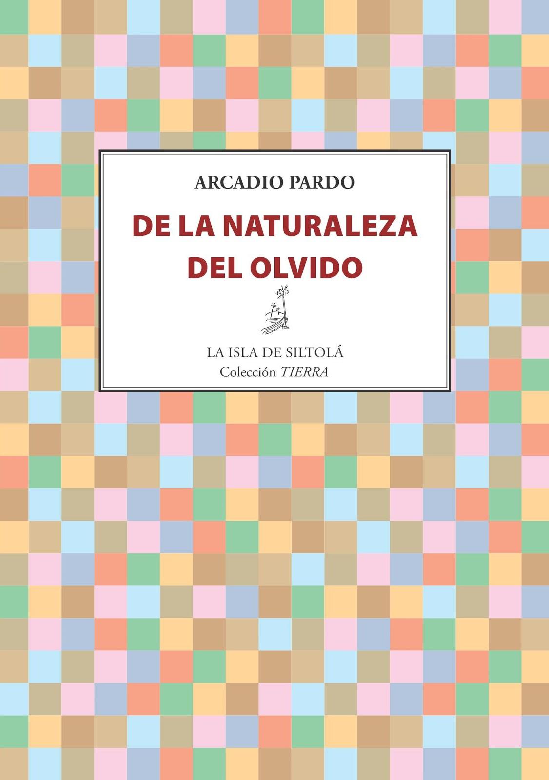 'De la naturaleza del olvido' de Arcadio Pardo
