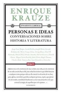 'Personas e ideas. Conversaciones sobre historia y literatura' Enrique Krauze