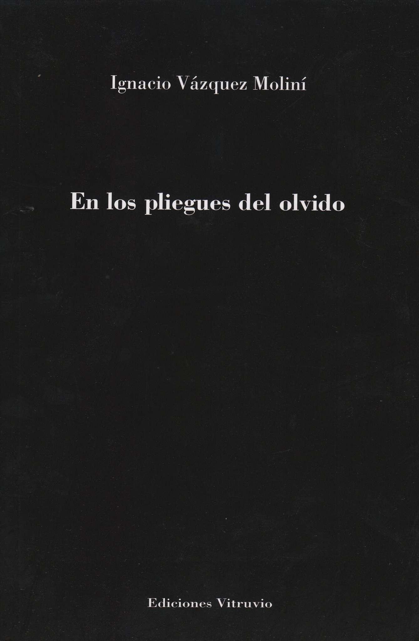 'En los pliegues del olvido' de Ignacio Vázquez Moliní
