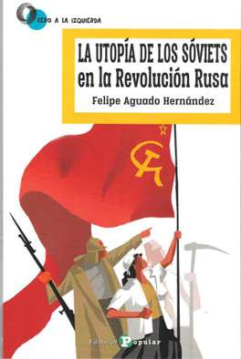 ´La utopía de los Sóviets en la Revolución Rusa´ de Felipe Aguado Hernández
