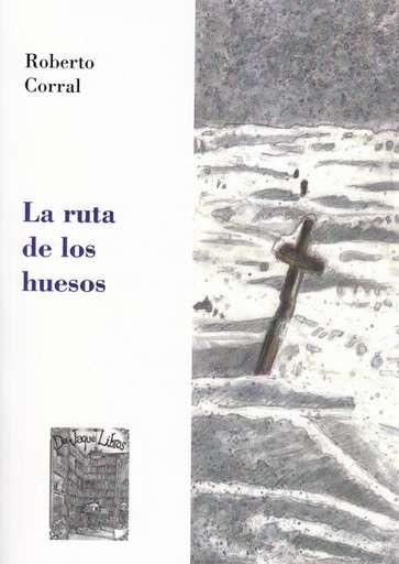 'La ruta de los huesos' de Roberto Corral