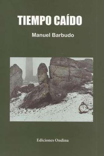 'Tiempo caído' de Manuel Barbudo