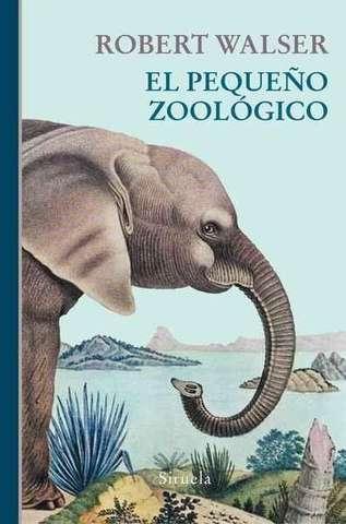 'El pequeño zoológico' de Robert Walser